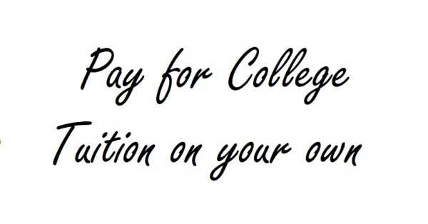Pay for College Tuition on your own