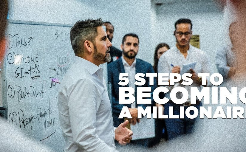 5 Steps to Becoming a Millionaire  by Grant Cardone