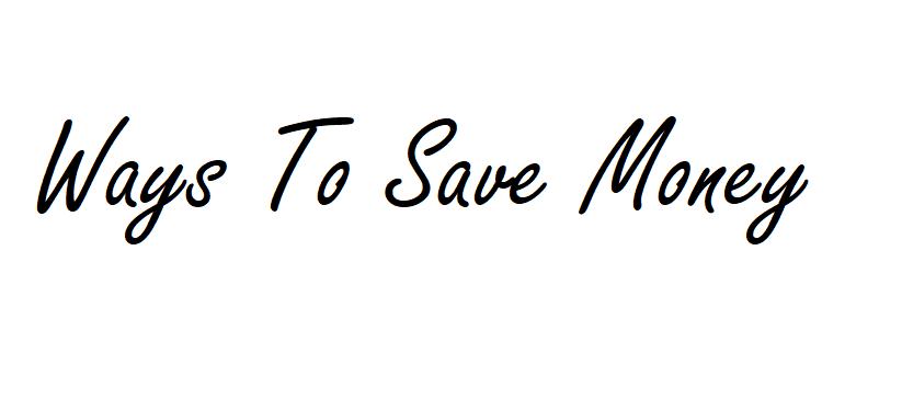 Ways To Save Money In2019
