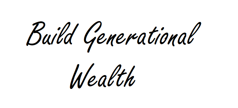 How To Build Generational Wealth on a $500/Weeklycheck