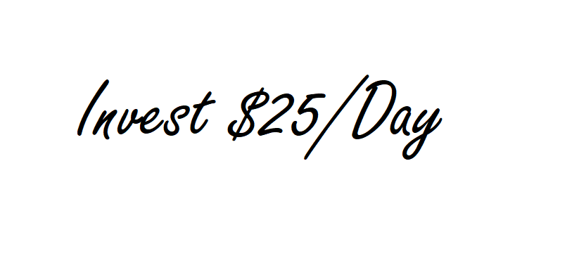 Where Can I Invest $25/day for maximum returns?