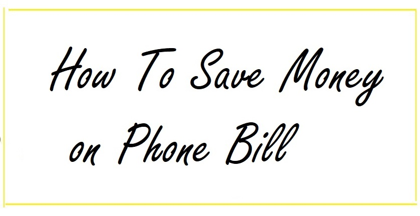How To Save Money on Phone Bill