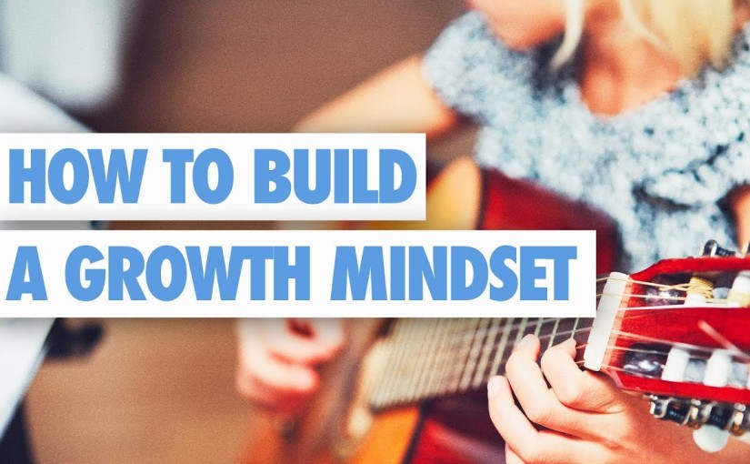 How to Build a GrowthMindset